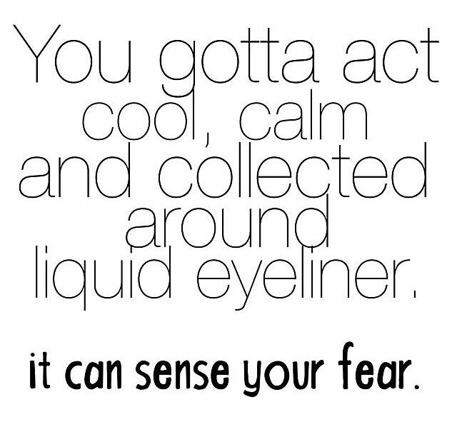 you-gotta-act-cool-around-liquid-eyeliner